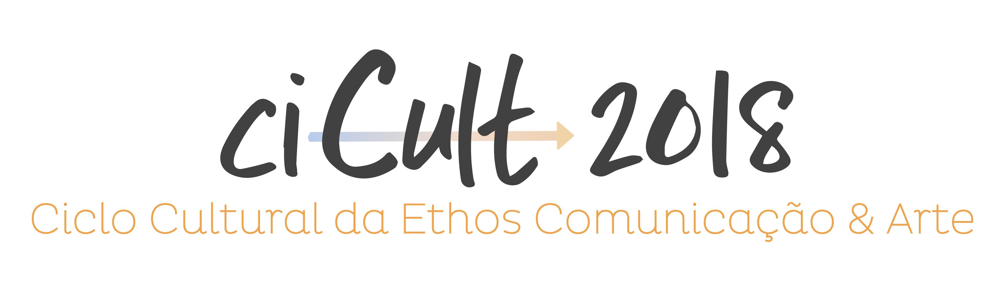 CICULT 2018 . CICLO CULTURAL DA ETHOS COMUNICAÇÃO & ARTE