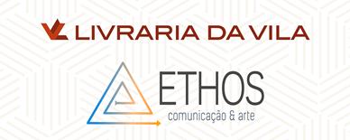 LIVRARIA DA VILA E ETHOS COMUNICAÇÃO & ARTE FIRMAM PARCERIA PARA CURSOS DE FORMAÇÃO PROFISSSIONAL
